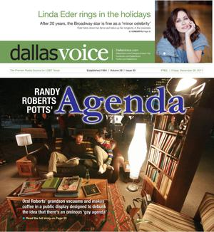 Primary view of object titled 'Dallas Voice (Dallas, Tex.), Vol. 28, No. 30, Ed. 1 Friday, December 9, 2011'.