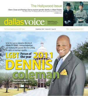 Primary view of object titled 'Dallas Voice (Dallas, Tex.), Vol. 28, No. 32, Ed. 1 Friday, December 23, 2011'.