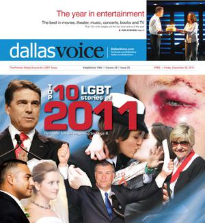 Dallas Voice (Dallas, Tex.), Vol. 28, No. 33, Ed. 1 Friday, December 30, 2011