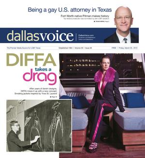 Primary view of object titled 'Dallas Voice (Dallas, Tex.), Vol. 28, No. 46, Ed. 1 Friday, March 30, 2012'.