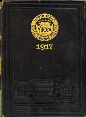 Primary view of object titled 'The Yucca, Yearbook of North Texas State Normal School, 1917'.