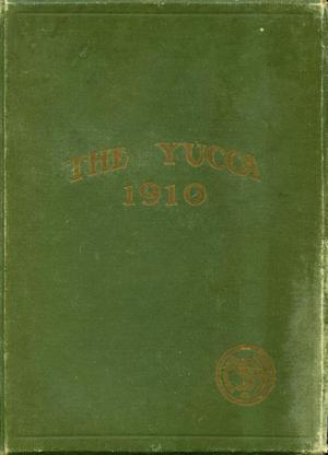 Primary view of object titled 'The Yucca, Yearbook of North Texas State Normal School, 1910'.