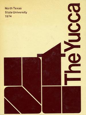 The Yucca, Yearbook of North Texas State University, 1974